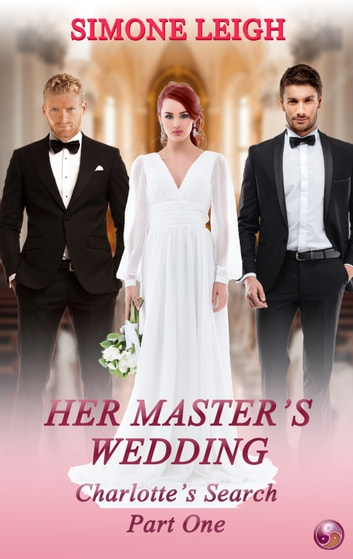 Her Master's Wedding - A BDSM Menage Erotic Romance ebook by Simone Leigh