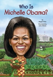 Who Is Michelle Obama? ebook by Megan Stine,John O'Brien,Nancy Harrison
