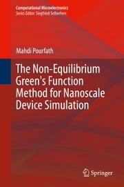 The Non-Equilibrium Green's Function Method for Nanoscale Device Simulation ebook by Mahdi Pourfath