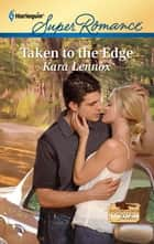 Taken to the Edge ebook by Kara Lennox