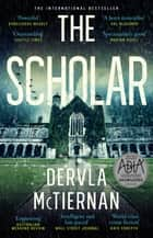The Scholar ebook by Dervla McTiernan