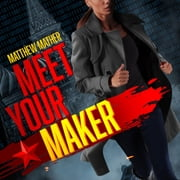 Meet Your Maker audiobook by Matthew Mather