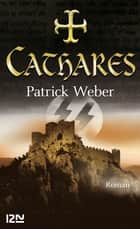 Cathares ebook by Patrick WEBER