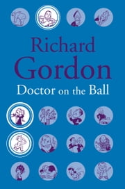 Doctor On The Ball ebook by Richard Gordon