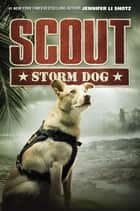 Scout: Storm Dog ebook by Jennifer Li Shotz