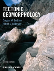 Tectonic Geomorphology ebook by Douglas W. Burbank,Robert S. Anderson