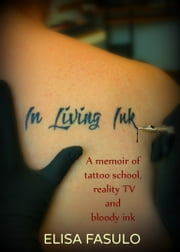 In Living Ink ebook by Elisa Fasulo