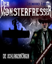 Die Schlangenkönigin - (Leonard Leech - Der Monsterfresser 2) ebook by Georg Bruckmann