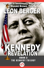 The Kennedy Revelation ebook by Leon Berger