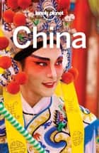 Lonely Planet China ebook by Lonely Planet, Piera Chen, David Eimer,...