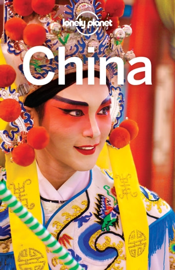Lonely Planet China ebook by Lonely Planet,Piera Chen,David Eimer,Daisy Harper,Damian Harper,Trent Holden,Shawn Low,Tom Masters,Emily Matchar