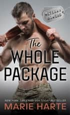 The Whole Package eBook by Marie Harte