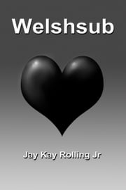 Welshsub ebook by Jay Kay Rolling Jr