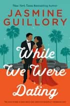 While We Were Dating ebook by Jasmine Guillory