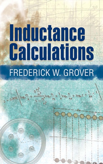 Inductance Calculations ebook by Frederick W Grover