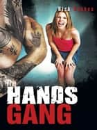 The Hands Gang ebook by Rick Hughes