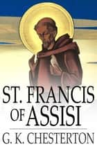Saint Francis of Assisi ebook by G. K. Chesterton