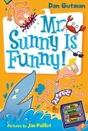 My Weird School Daze #2: Mr. Sunny Is Funny! ebook by Dan Gutman,Jim Paillot