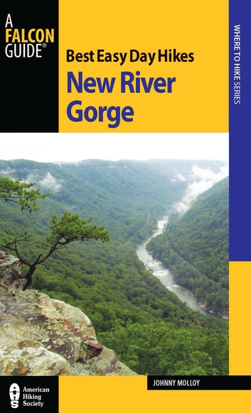 Best Easy Day Hikes New River Gorge ebook by Johnny Molloy