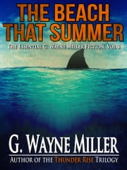 The Beach That Summer ebook by G. Wayne Miller