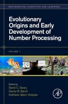 Evolutionary Origins and Early Development of Number Processing ebook by David C. Geary, Daniel B. Berch, Kathleen Mann Koepke