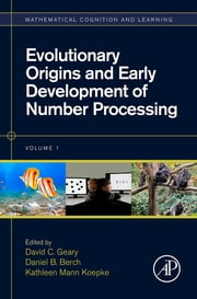 Evolutionary Origins and Early Development of Number Processing ebook by David C. Geary,Daniel B. Berch,Kathleen Mann Koepke
