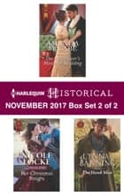 Harlequin Historical November 2017 - Box Set 2 of 2 - The Wallflower's Mistletoe Wedding\Her Christmas Knight\The Hired Man ebook by Amanda McCabe, Nicole Locke, Lynna Banning