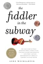 The Fiddler in the Subway ebook by Gene Weingarten