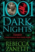 Teased: A Dark Protectors--Reese Family Novella ebook by Rebecca Zanetti
