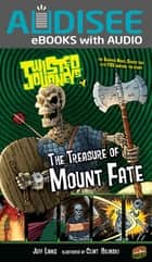 The Treasure of Mount Fate - Book 4 ebook by Jeff Limke