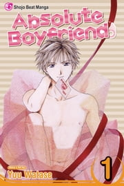 Absolute Boyfriend, Vol. 1 ebook by Yuu Watase, Yuu Watase
