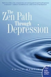 The Zen Path Through Depression ebook by Philip Martin