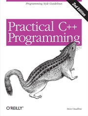 Practical C++ Programming ebook by Steve Oualline