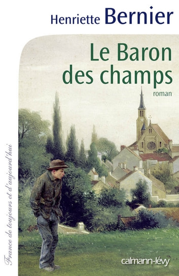 Le Baron des champs eBook by Henriette Bernier