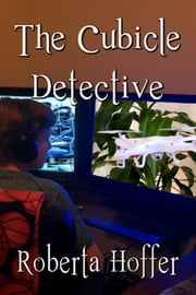The Cubicle Detective ebook by Roberta Hoffer