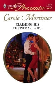 Claiming His Christmas Bride ebook by Carole Mortimer