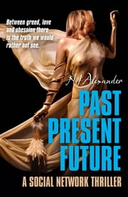 Past Present Future - A Social Network Thriller ebook by N J. Alexander