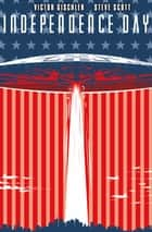 Independence Day #1 ebook by Victor Gischler, Steve Scott
