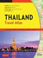 Thailand Travel Atlas ebook by Periplus Editors