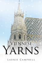 Viennese Yarns ebook by Laurie Campbell