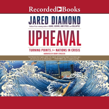 Upheaval - Turning Points for Nations in Crisis audiobook by Jared Diamond