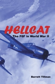 Hellcat - The F6F in World War II ebook by Barrett Tillman
