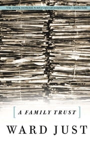 A Family Trust ebook by Ward Just