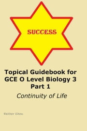 Topical Guidebook for GCE O level Biology 3 Part 1 ebook by Esther Chen