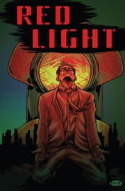 Red Light [Graphic Novel] ebook by Devin Hylton, Alex De-Gruchy, Chris Campanozzi, Breno Girafa, Christopher Moscerall
