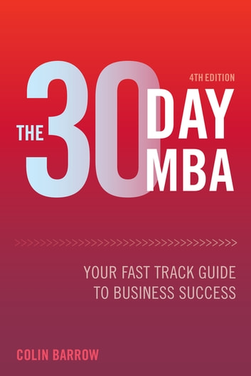 The 30 day mba ebook by colin barrow 9780749474973 rakuten kobo the 30 day mba your fast track guide to business success ebook by colin barrow fandeluxe Image collections
