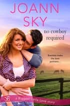 No Cowboy Required ebook by JoAnn Sky