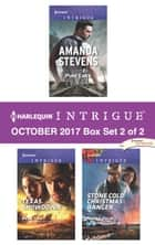 Harlequin Intrigue October 2017 - Box Set 2 of 2 - Pine Lake\Texas Showdown\Stone Cold Christmas Ranger ebook by Amanda Stevens, Barb Han, Nicole Helm