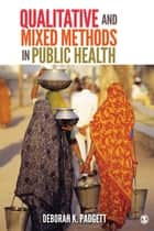 Qualitative and Mixed Methods in Public Health ebook by Deborah K. Padgett