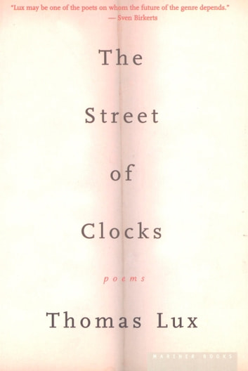 The Street of Clocks - Poems ebook by Thomas Lux